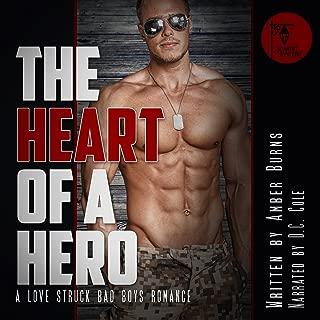 The Heart of a Hero: A Love Struck Bad Boys Romance