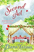 Second Act (A Later in Life Love Story Book 2)