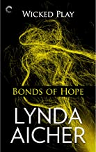 Bonds of Hope: Wicked Play, Book 4