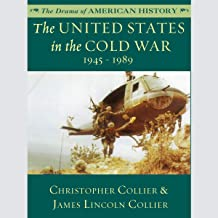 The United States in the Cold War: 1945-1989: The Drama of America History Series
