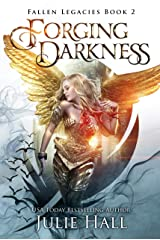 Forging Darkness (Fallen Legacies Book 2) Kindle Edition