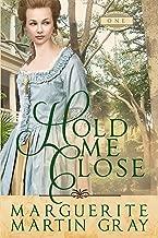 Hold Me Close (Revolutionary Faith Book 1)