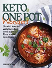 Keto One Pot Wonders Cookbook - Low Carb Living Made Easy: Delicious Slow Cooker, Crockpot, Skillet & Roasting Pan Recipes (Elizabeth Jane Cookbook 9)