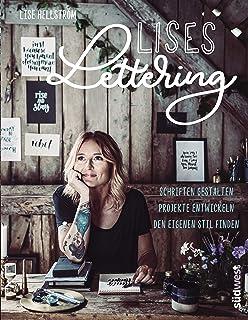 Lises Lettering: Schriften gestalten, den eigenen Stil finden, Projekte entwickeln - Handlettering lernen mit verflucht vi...