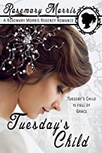 Tuesday's Child: 2nd Edition (Heroines Born on Different Days of the Week Book 3)