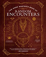The Game Master's Book of Random Encounters: 500+ customizable maps, tables and story hooks to create 5th edition adventures on demand PDF