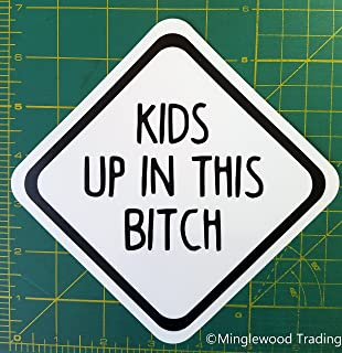 Minglewood Trading Kids up in This Bitch Die Cut Sticker Car Window Truck Minivan 5 inches