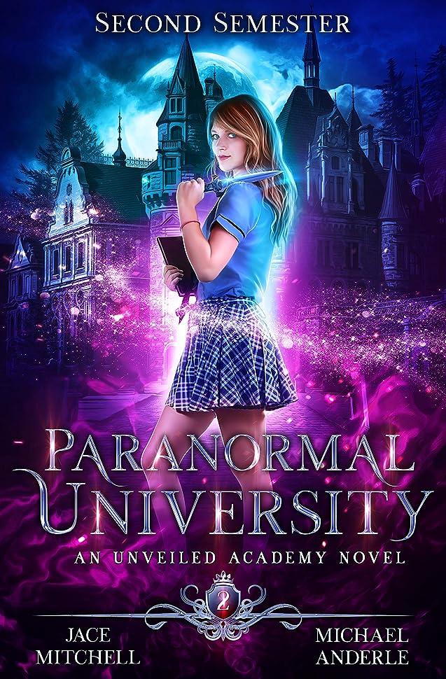 魅惑する上げる確保するParanormal University: Second Semester: An Unveiled Academy Novel (English Edition)