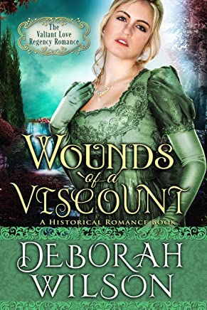 Wounds of A Viscount (The Valiant Love Regency Romance) (A Historical Romance Book)