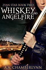 Whiskey and Angelfire (Zyan Star Book 2) Kindle Edition