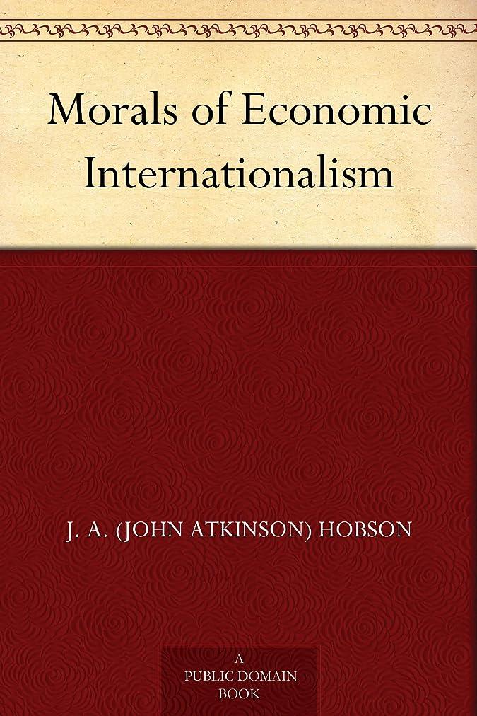 腹部従順テロリストMorals of Economic Internationalism (English Edition)