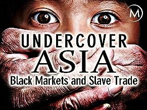 Undercover Asia: Black Markets and Slave Trade