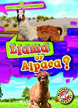 Llama or Alpaca? (Spotting Differences: Blastoff! Readers, Level 1) (Blastoff! Readers, Level 1: Spotting Differences)