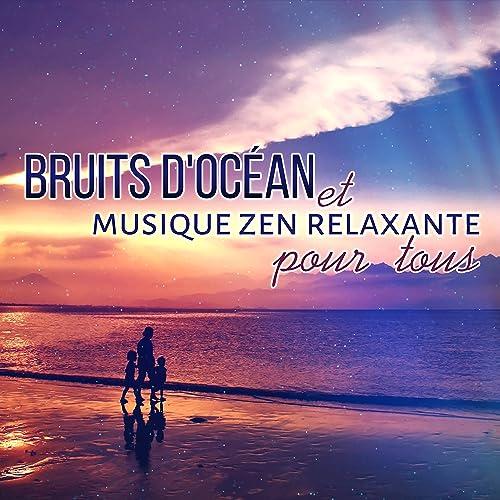 Bruits D Ocean Et Musique Zen Relaxante Pour Tous Calme Mentale