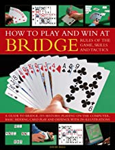 How To Play And Win At Bridge: Rules Of The Game, Skills And Tactics