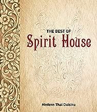 The Best of Spirit House: Modern Thai Cuisine