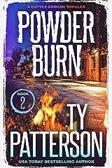 Powder Burn: A Crime Suspense Action Novel (Cutter Grogan Thrillers Book 2) Kindle Edition