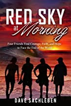 Red Sky at Morning: Four Friends Find Courage, Faith, and Hope to Face the End of the World