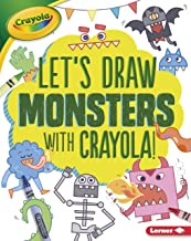 Let's Draw Monsters with Crayola ® ! (Let's Draw with Crayola ® !)