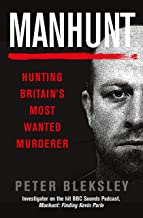 Manhunt: Tracking Britain's Most Wanted Murderer