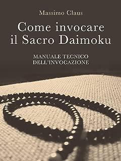 Come invocare il Sacro Daimoku - Manuale TECNICO dell'Invocazione (Italian Edition)