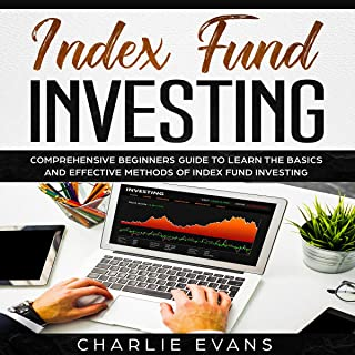 Index Fund Investing: Comprehensive Beginner's Guide to Learn the Basics and Effective Methods of Index Fund