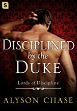 Disciplined by the Duke (Lords of Discipline Book 1)