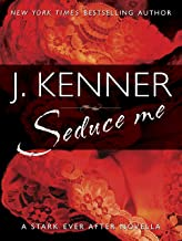 Seduce Me: A Stark Ever After Novella