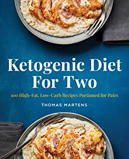 Sponsored Ad - Ketogenic Diet for Two: 100 High-Fat, Low-Carb Recipes Portioned for Pairs