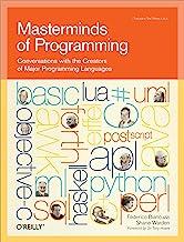 表紙: Masterminds of Programming: Conversations with the Creators of Major Programming Languages (Theory in Practice (OReilly)) (English Edition)   Federico Biancuzzi