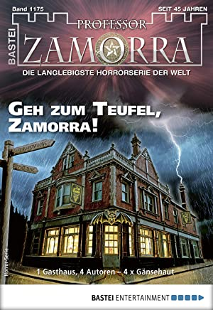 Professor Zamorra 1175 - Horror-Serie: Geh zum Teufel, Zamorra! (German Edition)