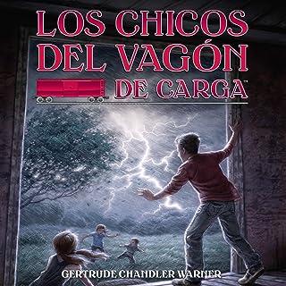Los Chicos del Vagon de Carga [The Boxcar Children]: The Boxcar Children Mysteries