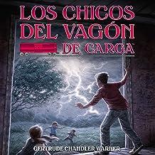 Los Chicos del Vagon de Carga [The Boxcar Children]: The Boxcar Children Mysteries, Book 1