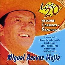 Los 20 Mejores Corridos y Rancheras de Miguel Aceves Mejía