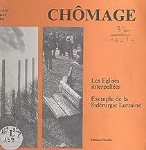 Chômage: Les églises interpellées. Exemple de la sidérurgie lorraine
