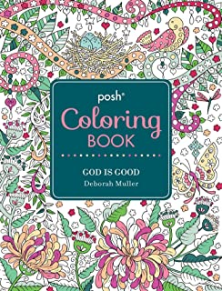 Posh Adult Coloring Book: God Is Good (Volume 13) (Posh Coloring Books)