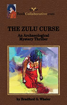 THE ZULU CURSE An Archaeological Mystery Thriller (Cornell archaeology Professor Rob Johnson Book 3) (English Edition)
