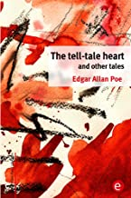 The tell-tale heart and other tales: (annotated) (Edgar Allan Poe Collection) (English Edition)