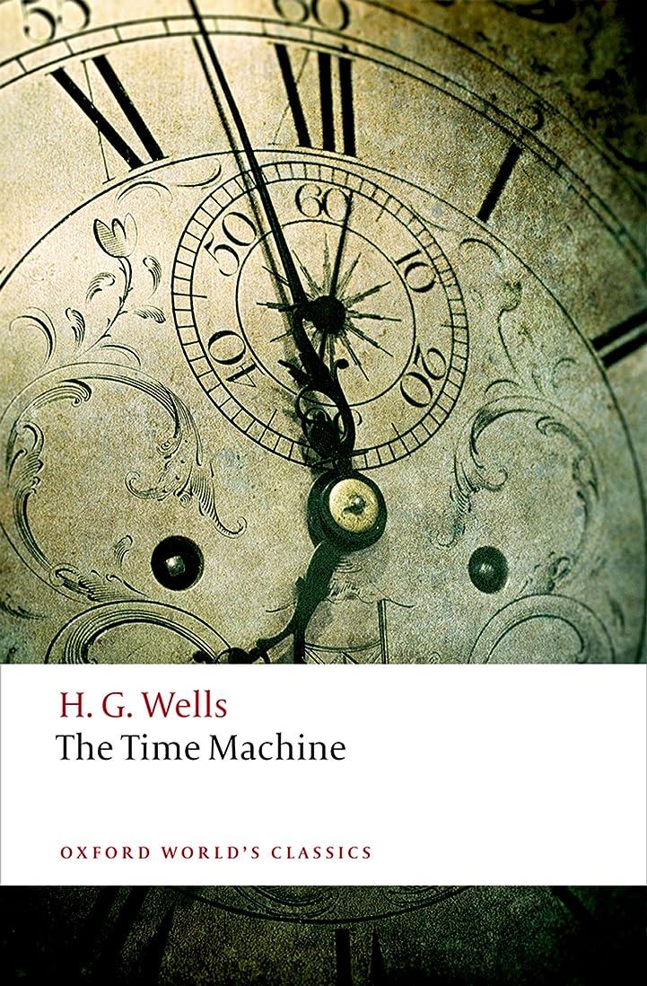 だます残りトレーダーThe Time Machine (Oxford World's Classics) (English Edition)