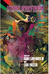 Literary Afrofuturism in the Twenty-First Century (New Suns: Race, Gender, and Sexuality) Kindle Edition