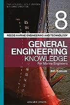 Reeds Vol 8 General Engineering Knowledge for Marine Engineers (Reeds Marine Engineering and Technology Series Book 14)