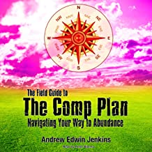 The Field Guide to the Comp Plan: Navigating Your Way to Abundance