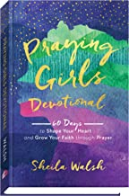 Download Book Praying Girls Devotional: 60 Days to Shape Your Heart and Grow Your Faith through Prayer PDF