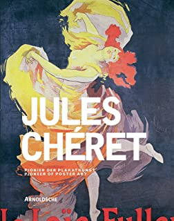 Jules Cheret: Pioneer of Poster Art (English and German Edition)