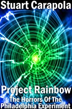Project Rainbow: The Horrors Of The Philadelphia Experiment (CrossingMyMind.com Book 5)