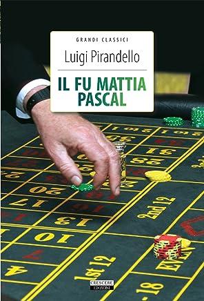 Il fu Mattia Pascal: Ediz. integrale (Grandi classici)
