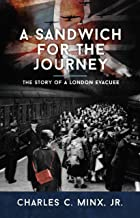 A Sandwich for the Journey: The Story of a London Evacuee