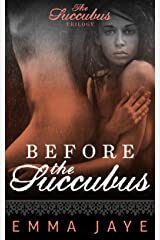 Before the Succubus: mm prequel to mf paranormal series (Succubus Trilogy Book 2) Kindle Edition