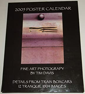 2005 POSTER CALENDAR - FINE ART PHOTOGRAPHY BY TIME DAVID - DTETAILS FROM TRAIN BOXCARS: 12 TRANQUIL 11X14 IMAGES