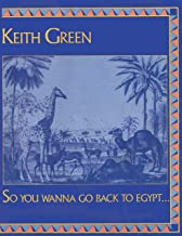 Keith Green - So You Wanna Go Back To Egypt... Piano/ Guitar/ Vocals
